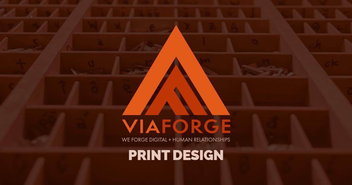 Columbus Print Design Company & Graphic Design | ViaForge
